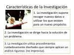 caracter sticas de la investigaci n