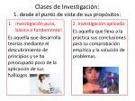 clases de investigaci n 1 desde el punto de vista de sus prop sitos