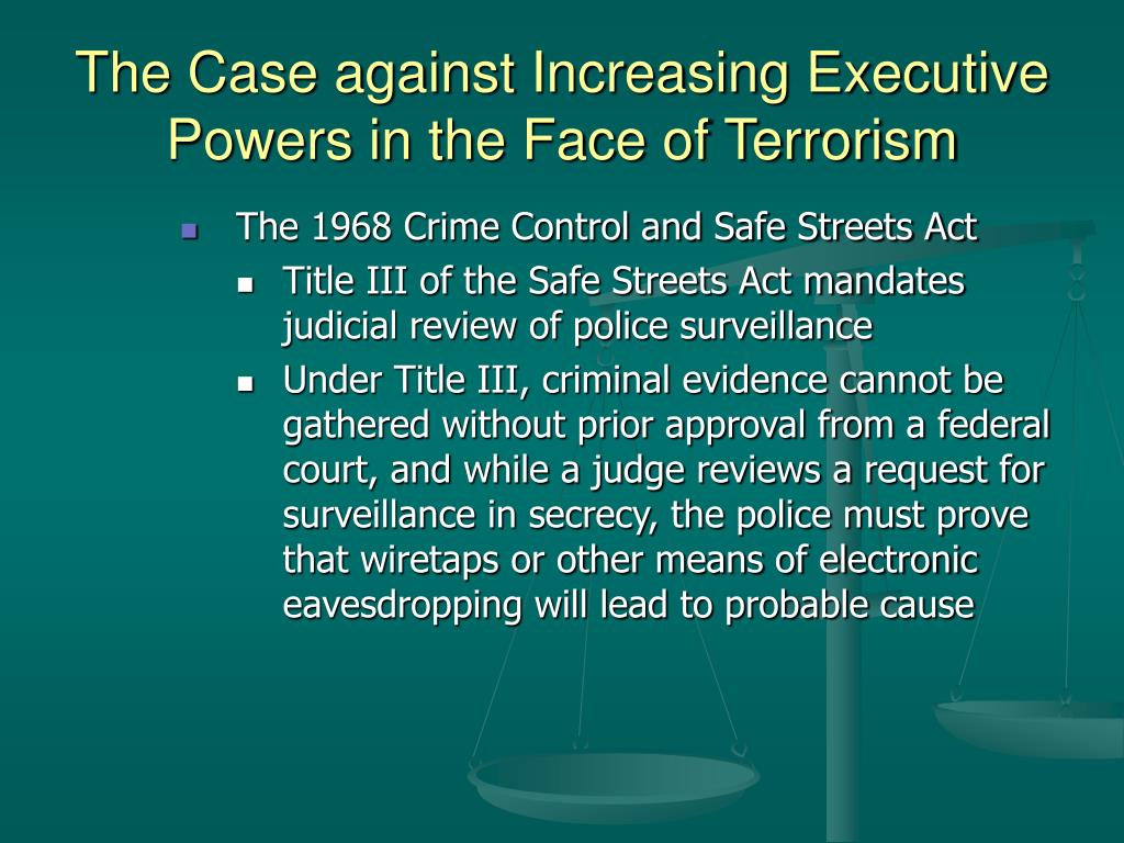 The Case against Increasing Executive Powers in the Face of Terrorism