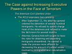 the case against increasing executive powers in the face of terrorism30