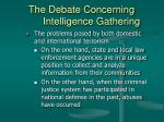the debate concerning intelligence gathering34