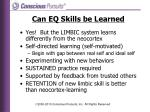 can eq skills be learned