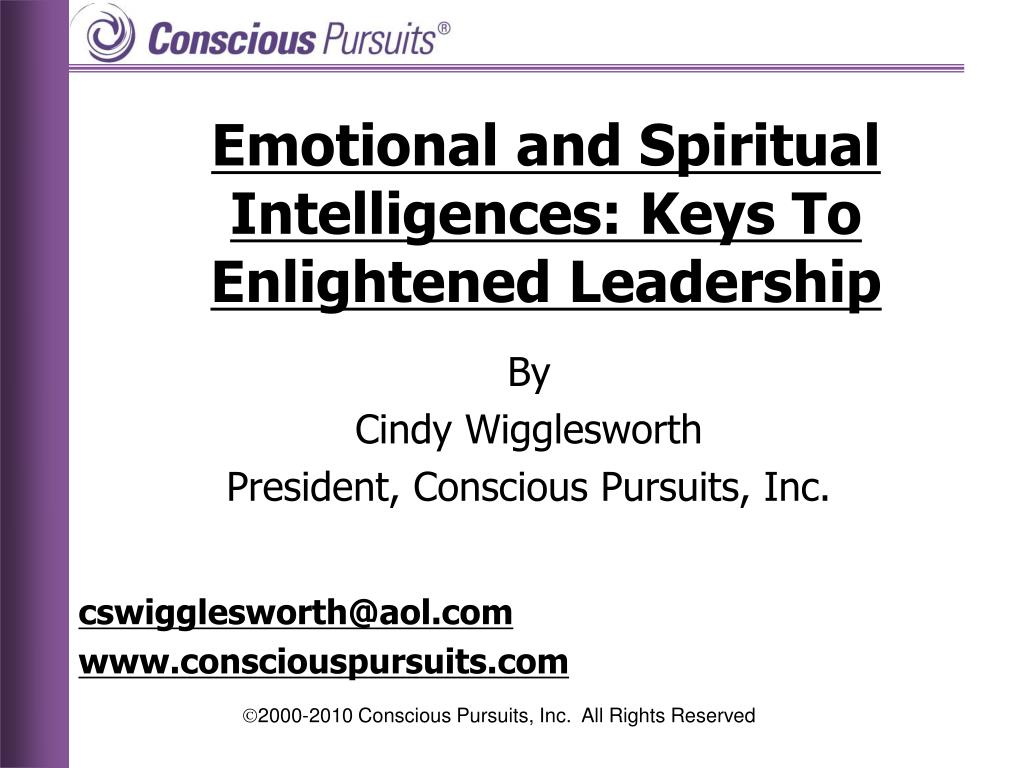 emotional and spiritual intelligences keys to enlightened leadership l.