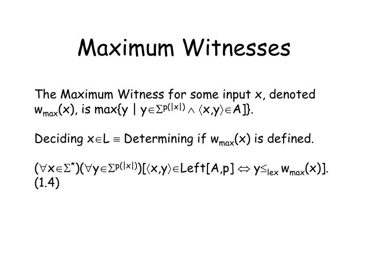 Maximum Witnesses