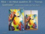 alice os meus quadros 39 formas quebradas estudo sobre trabalho de franz marc 062003