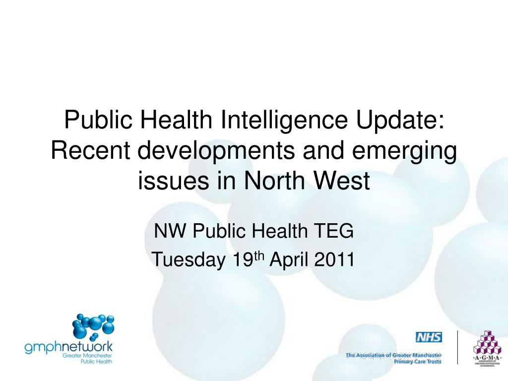 public health intelligence update recent developments and emerging issues in north west l.