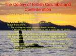 the colony of british columbia and confederation