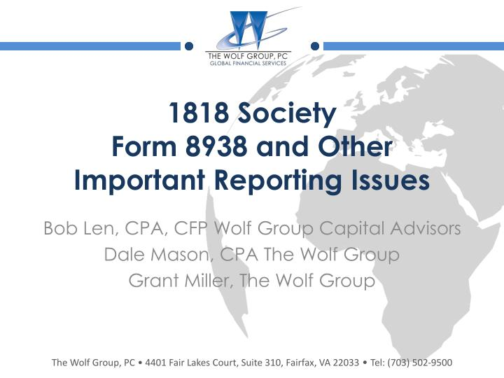 Ppt 1818 Society Form 8938 And Other I Mportant R Eporting I Ssues