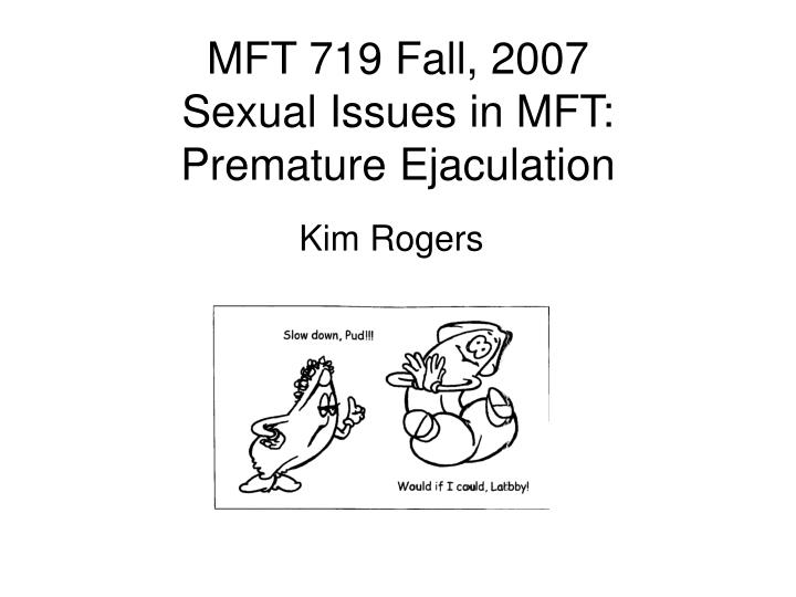 mft 719 fall 2007 sexual issues in mft premature ejaculation n.