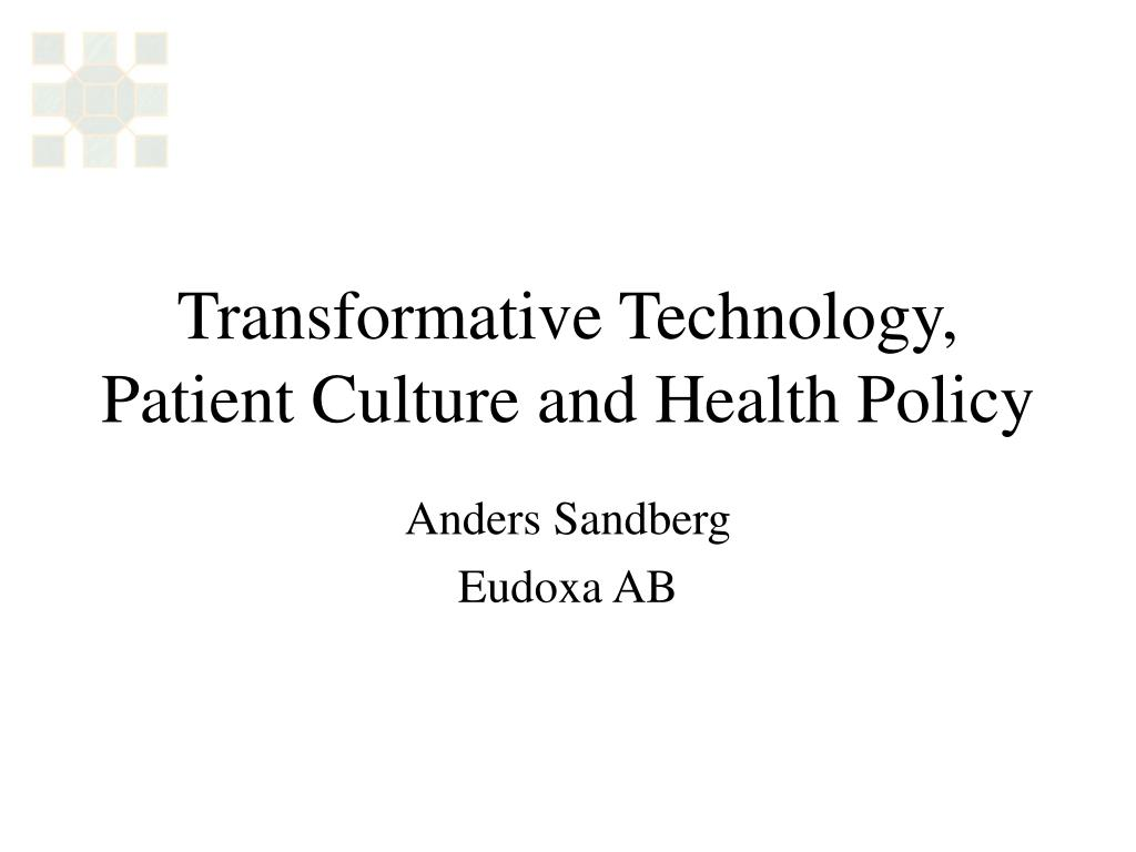 transformative technology patient culture and health policy l.