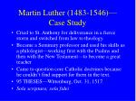 martin luther 1483 1546 case study