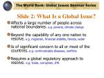 slide 2 what is a global issue
