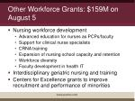 other workforce grants 159m on august 5