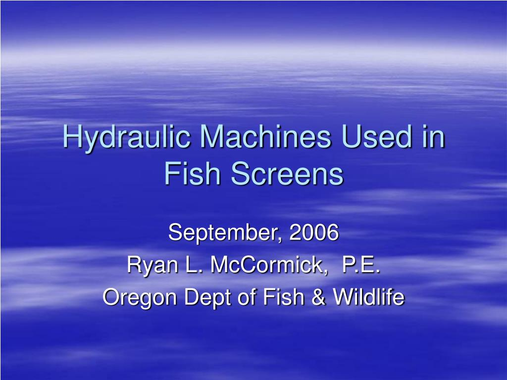 hydraulic machines used in fish screens l.