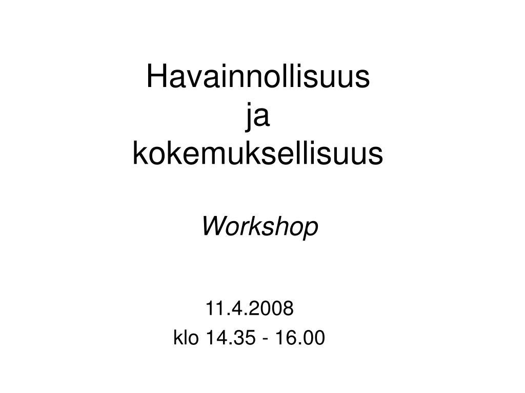 havainnollisuus ja kokemuksellisuus workshop l.