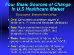 four basic sources of change in u s healthcare market