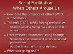 social facilitation when others arouse us