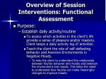 overview of session interventions functional assessment