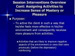 session interventions overview cont assigning activities to increase sense of mastery or pleasure