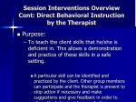 session interventions overview cont direct behavioral instruction by the therapist