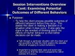 session interventions overview cont examining potential outcomes of different behaviors