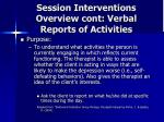 session interventions overview cont verbal reports of activities