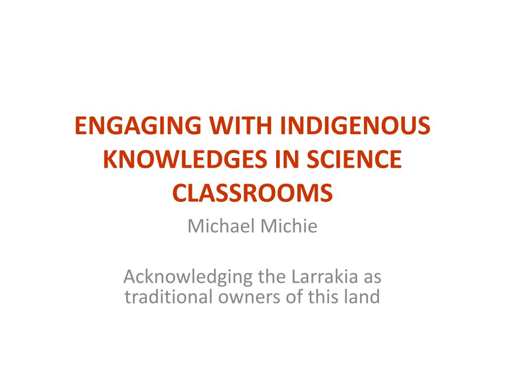 engaging with indigenous knowledges in science classrooms l.