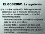 el gobierno la regulaci n