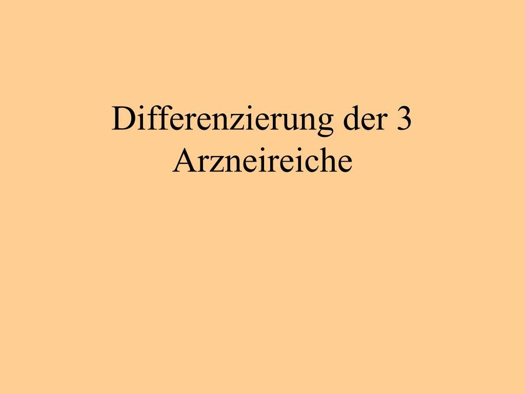 differenzierung der 3 arzneireiche l.