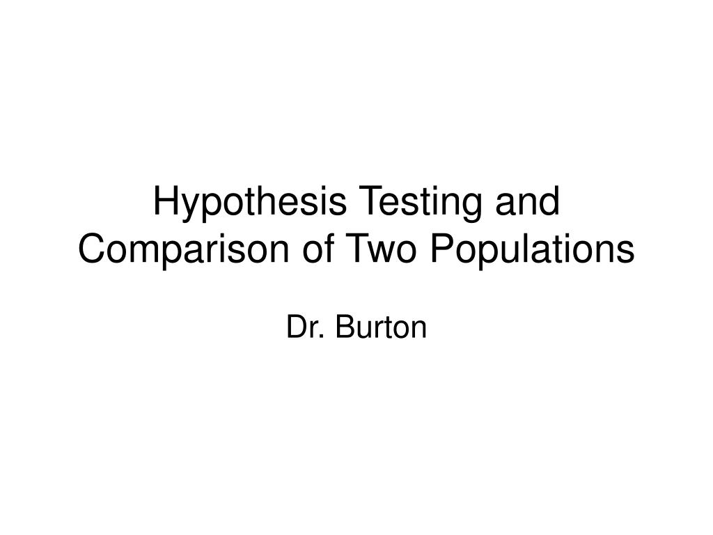 hypothesis testing and comparison of two populations l.
