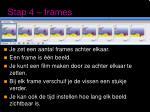 stap 4 frames