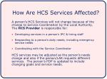 how are hcs services affected