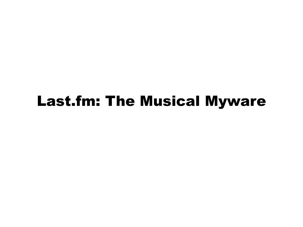 last fm the musical myware l.