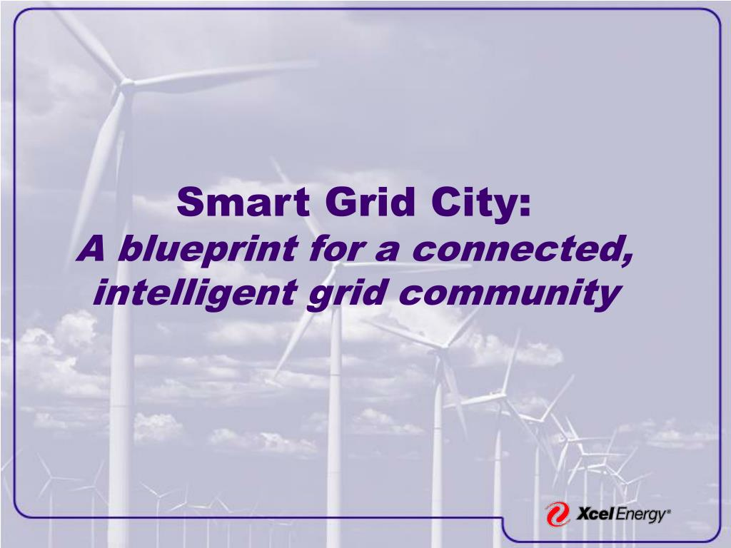 smart grid city a blueprint for a connected intelligent grid community l.