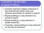 consent searches racial profiling