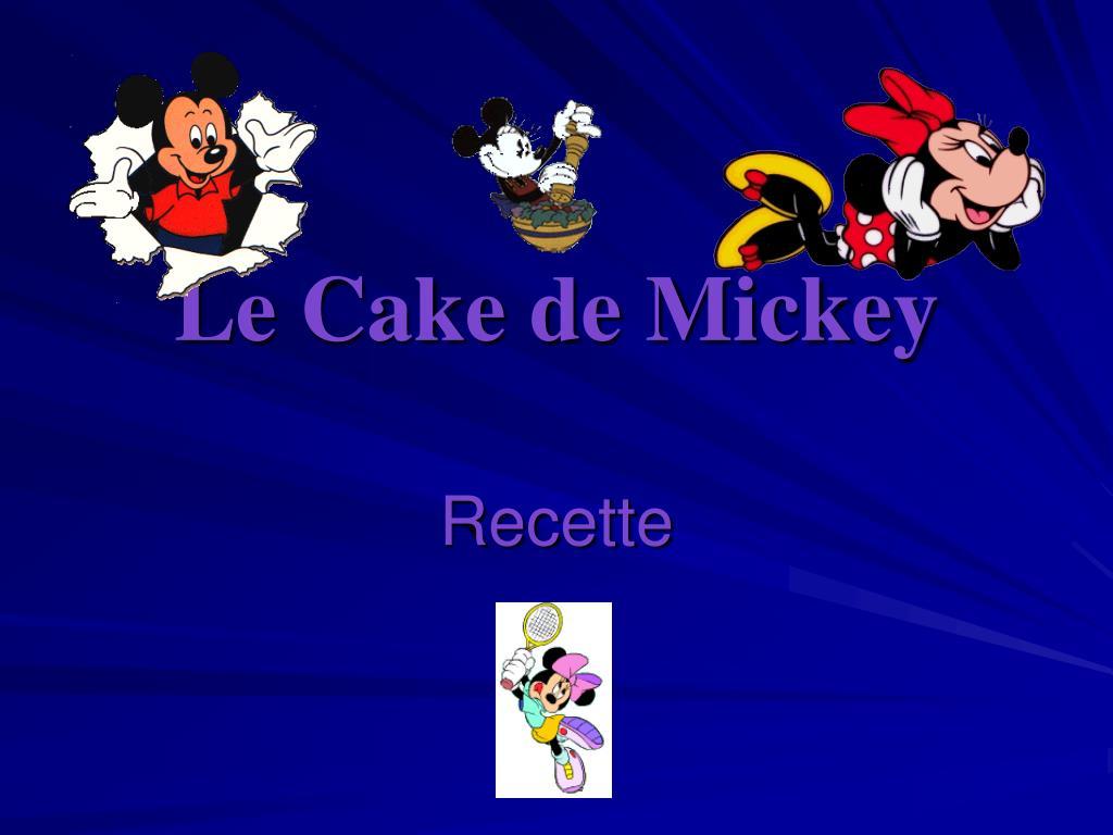 le cake de mickey l.