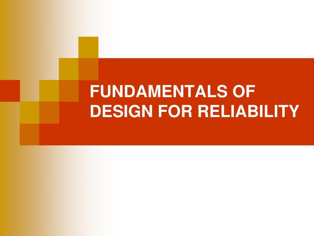 fundamentals of design for reliability l.