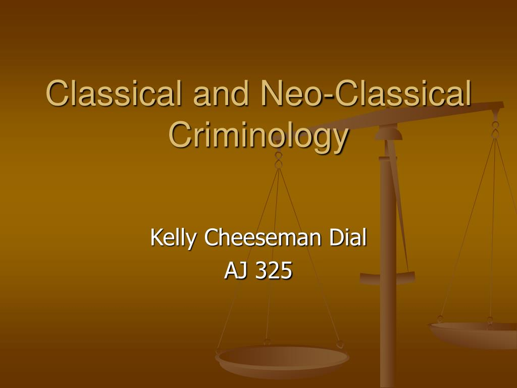 classical and neo classical criminology l.