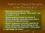 rebirth of classical thoughts in the 70 s and 80 s