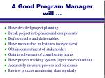 a good program manager will