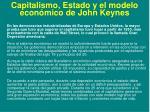 capitalismo estado y el modelo econ mico de john keynes