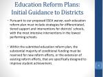 education reform plans initial guidance to districts