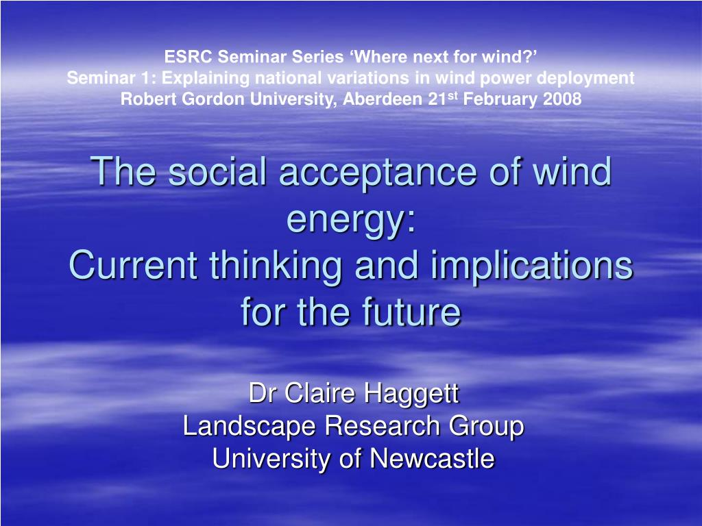 the social acceptance of wind energy current thinking and implications for the future l.