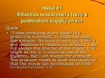 habit 1 effective researchers have a publication supply chain