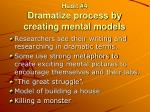 habit 4 dramatize process by creating mental models