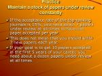 practice maintain a stock of papers under review constantly