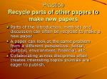 practice recycle parts of other papers to make new papers