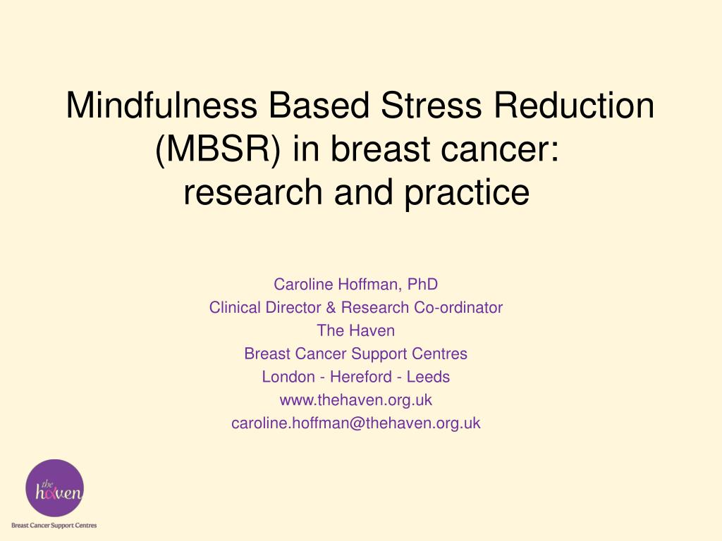 mindfulness based stress reduction mbsr in breast cancer research and practice l.