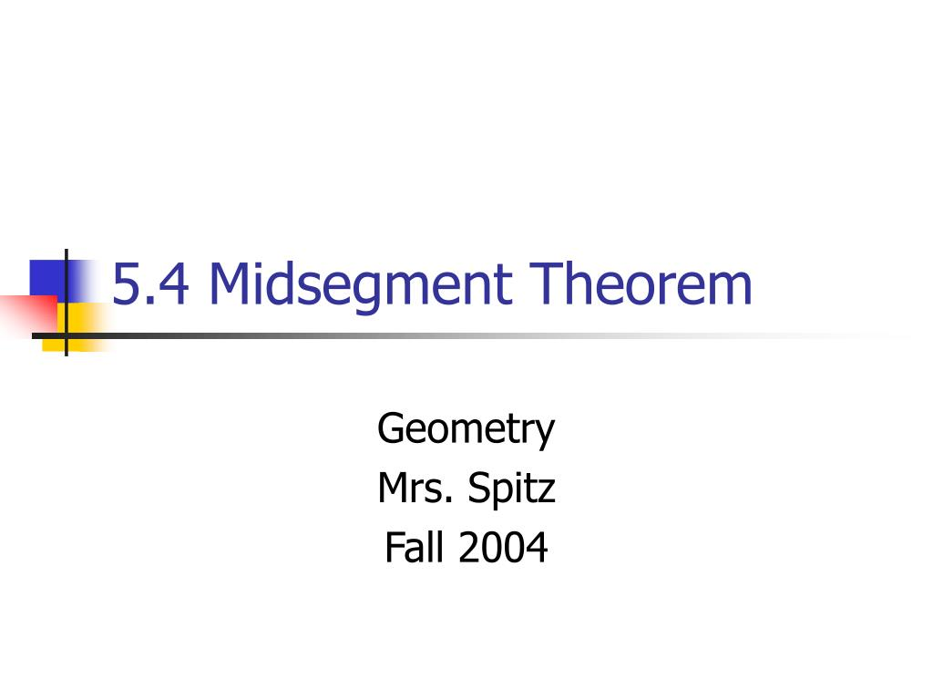 5 4 midsegment theorem l.