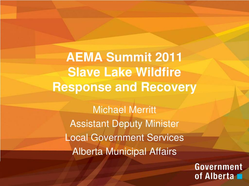 aema summit 2011 slave lake wildfire response and recovery l.